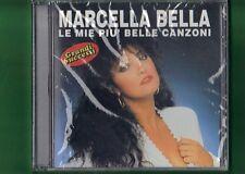 MARCELLA BELLA LE MIE PIU' BELLE CANZONI CD NUOVO SIGILLATO