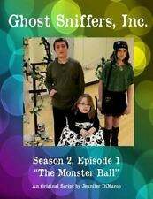 Ghost Sniffers, Inc: Ghost Sniffers, Inc. Season 2, Episode 1 Script: the...