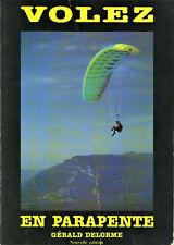 Volez en Parapente - Gérald Delorme - Tout pour les débuts et jusqu'au Brevet