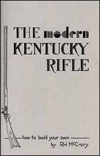The Modern Kentucky Rifle: How To Build Your Own / gunsmithing / Longrifles /