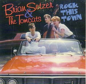 Brian Setzer & The Tomcats ~ Rock This Town. CD. New. Rockabilly