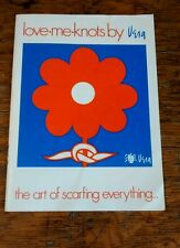 Vera Neumann Scarf Love Me Knots Booklet Art of Scarfing Everything Vintage 1970