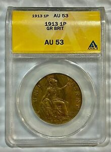 1913 Great Britain One Penny ANACS AU53  ~~ Rare Find ~~