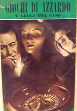 SCOMMESSE - U. Maraldi, GIOCHI DI AZZARDO E LEGGI DEL CASO 1953 Bompiani 1a ediz