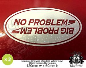 Landrover stickers NO PROBLEM BIG PROBLEM x2 range funny 4x4 off road 33 Colours