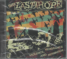 The Last Hope Violence Vengeance And Retribution CD NEU gecuttet