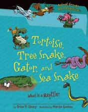Tortoise, Tree Snake, Gator, and Sea Snake: What Is a Reptile? (Animal Groups
