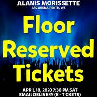 ALANIS MORISSETTE | PERTH | FLOOR RESERVED SEATING TICKETS | SAT 18 APR 2020
