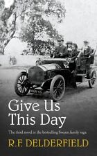 Give Us This Day (The Swann Family Saga: Volume 3),R. F. Delderfield