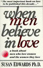 USED (GD) When Men Believe in Love: A Book for Men Who Love Women & the Women Th