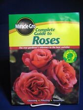Complete Guide to Roses : The Rose Gardener's Reference to the Best Varieties...