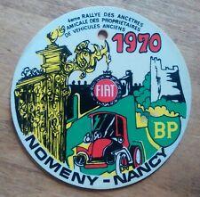 BADGE DE RETROVISEUR 4e Rallye des Ancêtres 1970 Nomeny-Nancy. BP - FIAT