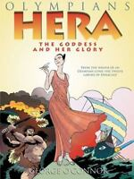 Hera: The Goddess and her Glory (Olympians) by O'Connor, George