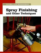 Spray Finishing and Other Techniques: The New Best of Fine Woodworking (Paperbac