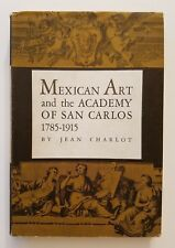 Mexican Art And The Academy Of San Carlos 1785-1915 by Jean Charlot, 1962, HC