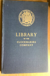 Catalogue of the Library of the Worshipful Company of Clockmakers.  1951