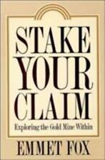 Stake Your Claim: Exploring the Gold Mine Within, Fox, Emmet, Good Book