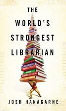 The World's Strongest Librarian: A Memoir of Tourette's, Faith, Strength, and th