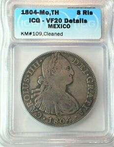 1804-Mo,TH Mexico Silver 8 Reales certified ICG VF20 Details, Clean KM# 109(910)