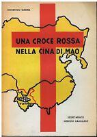 Una Croce Rossa nella Cina di Mao - Casera - Segretariato Missioni Camilliane