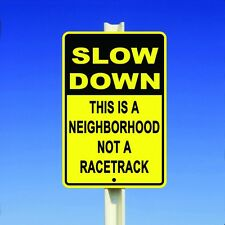 """Slow Down This Is A Neighborhood Not A Racetrack Safety Funny 8""""x12"""" Metal Sign"""
