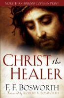 Christ the Healer, Paperback by Bosworth, F. F.; Bosworth, Robert (FRW), Bran...