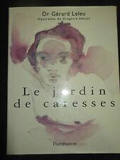 Le jardin des caresses Dr Gérard Leleu Grégoire Hénon sexualité érotisme