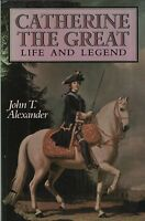 "JOHN T. ALEXANDER - ""CATHERINE THE GREAT: LIFE AND LEGEND"" - HB/DW - OUP (1989)"