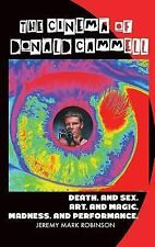 The Cinema of Donald Cammell: Death. and Sex. Art. and Madness. Magic. and Perfo