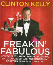 FREAKIN' FABULOUS - This Book Will Teach You How To Behave and Be Your Best Self