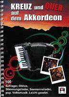 Akkordeon Noten : Kreuz und Quer auf dem Akkordeon  - 100 Schlager Oldies Volksm