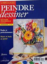 Peindre & Dessiner n°52- Fleurs et fruits au pastel - Etudes & perfectionnement