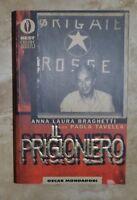 BRAGHETTI E TAVELLA - IL PRIGIONIERO - ED:OSCAR MONDADORI - ANNO:1999 (DJ)