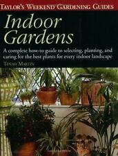 Taylor's Weekend Gardening Guide to Indoor Gardens: A Complete How-To-Guide to..