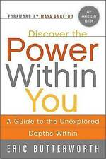 Discover the Power Within You: A Guide to the Unexplored Depths Within by Eric Butterworth (Paperback / softback)
