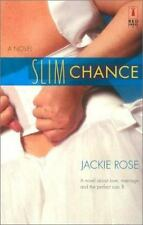 Slim Chance by Jackie Rose (2003, Paperback)