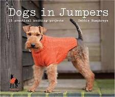 Dogs in Jumpers: 15 Practical Knitting Projects by Pavilion Books (Hardback,...