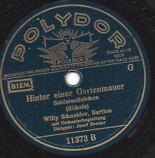 Willy Schneider 1940 : Hinter einer Gartenmauer - Soldatenliebchen