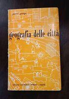 Geografia delle città - Pierre George -  Edizioni Scienifiche Italiane, 1964