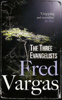 Very Good, The Three Evangelists, Vargas, Fred, Book