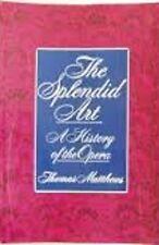 Thomas Matthews~THE SPLENDID ART~SIGNED 1ST/DJ~NICE COPY