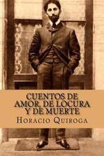 Cuentos de Amor, de Locura y de Muerte (Spanish Edition) by Horacio Quiroga...
