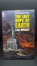 The Last Hope on Earth: Lan Wright. Ace Book 1965. E-101