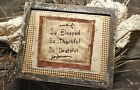 """Primitive Country Stitchery Home Decor 8x10 FRAMED """"So Blessed"""" Embroidery"""