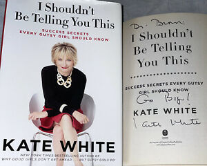 SIGNED I Shouldn't Be Telling You This Book Kate White 1st Edition Hardcover DJ
