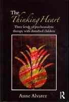 The Thinking Heart Three levels of psychoanalytic therapy with ... 9780415554879
