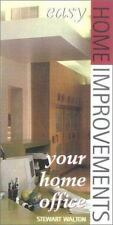 Easy Home Improvements: Your Home Office by Stewart Walton (2000, Paperback)