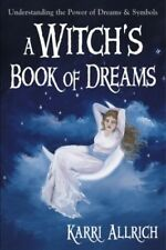 A Witch's Book of Dreams: Understanding the Powe... by Allrich, Karri 1567180140