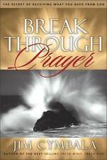 HC/DJ Jim Cymbala Break Through Prayer Secrets to Receiving What You Need