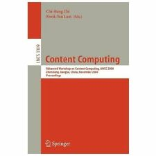 Lecture Notes in Computer Science: Content Computing : Advanced Workshop on...